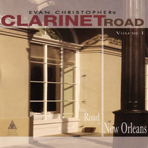 Clarinet Road Vol. 1: The Road to New Orleans
