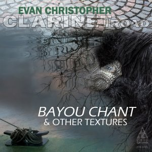 Bayou Chant & Other Textures